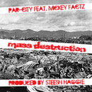 Par-City ft. Mickey Factz - Mass Destruction Artwork