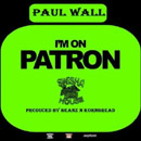 Paul Wall - I'm on Patron Artwork
