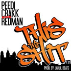 Peedi Crakk ft. Redman - This the Sh*t Artwork