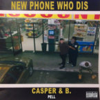 Casper & B. - New Phone Who Dis ft. Pell Artwork
