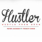 Peter Jackson ft. Trinity Chris - Hustle From Born Artwork