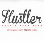 Peter Jackson ft. Trinity Chris - Hustle From Born Artwork