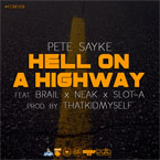 Pete Sayke ft. Brail, Neak & Slot-A - Hell On A Highway Artwork