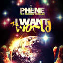 Phene ft. Tenille - I Want the World Artwork