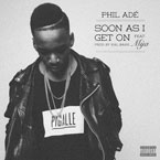 Phil Adé ft. Mya - Soon as I Get On Artwork
