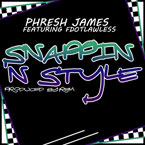 Phresh James ft. FDotLawless (of The Foodchain) - Snappin&#8217; N Style Artwork