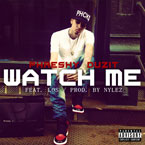 Phreshy Duzit ft. Los - Watch Me Artwork