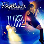 Phyllisia ft. Flo Rida - I&#8217;m Tired Artwork