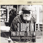 Pink Grenade ft. Dizzy Wright - 3 Days in L.A. Artwork