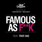 Pink Grenade ft. Troy Ave - Famous as F*ck Artwork