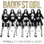 Pitbull - Baddest Girl In Town ft. Mohombi & Wisin Artwork