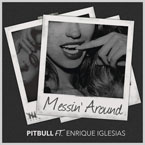 Pitbull - Messin' Around ft. Enrique Iglesias Artwork