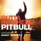 Pitbull ft. Danny Mercer - Outta Nowhere Artwork