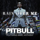 Pitbull ft. Marc Anthony - Rain Over Me Artwork