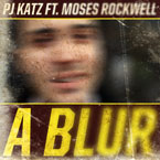 PJ Katz ft. Moses Rockwell - A Blur Artwork
