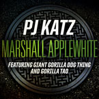 PJ Katz ft. Giant Gorilla Dog Thing &amp; Gorilla Tao - Marshall Applewhite Artwork