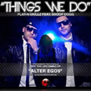Play N Skillz ft. Snoop Dogg - Things We Do Artwork