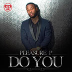 Pleasure P. - Do You Artwork