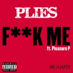 Plies - F**k Me ft. Pleasure P Artwork