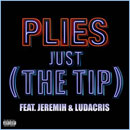 Plies ft. Jeremih & Ludacris - Just (The Tip) Artwork