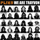 Plies - We Are Trayvon Artwork