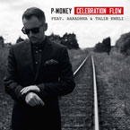 P-Money ft. Aaradhna &amp; Talib Kweli - Celebration Flow Artwork