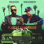 Polyester the Saint ft. Dom Kennedy - Players Anonymous (Remix) Artwork