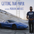 Polyester the Saint - Getting That Paper ft. Problem & Bad Lucc Artwork