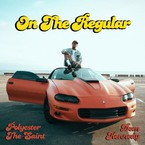 Polyester The Saint - On The Regular ft. Dom Kennedy Artwork