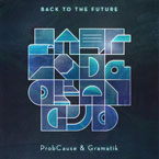 ProbCause & Gramatik - Back To The Future Artwork