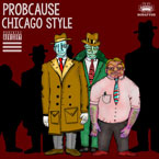 ProbCause - Chicago Style Artwork