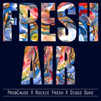 ProbCause ft. Rockie Fresh & Diggs Duke - Fresh Air Artwork