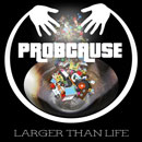 ProbCause - Larger Than Life Artwork
