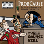 ProbCause ft. Action Bronson &amp; Chance the Rapper - Three Course Meal Artwork