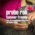 Probe Rok ft. The Incomparable Shakespeare & Sophia Lauren - Summer Trouble Artwork