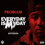 Problem - Everyday Is My Day Artwork