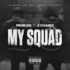 Problem - My Squad (Remix) ft. 2 Chainz Artwork