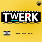 Problem ft. Bad Lucc - Twerk Artwork