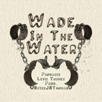Prohaize ft. Levii Turner - Wade in the Water Artwork