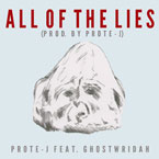 Prote-J ft. GhostWridah - All of the Lies Artwork