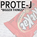 Prote-J - Bigger Things Artwork