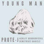 Prote-J ft. Ashley Dudukovich & Demetrius Daniels - Young Man Artwork