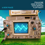 Psalm One ft. Hood Internet, Tanya Morgan & Fluff Nasty - A New Phaze Artwork