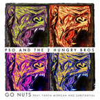 P.SO & 2 Hungry Bros. - Go Nuts ft. Tanya Morgan & Substantial Artwork