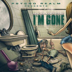 Psycho Realm - I&#8217;m Gone Artwork
