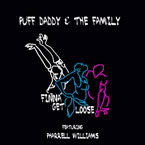 Puff Daddy & The Family - Finna Get Loose ft. Pharrell Williams Artwork