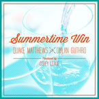 Quake Matthews ft. Dylan Guthro - Summertime Win Artwork