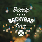 R. Kelly - Backyard Party Artwork