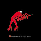 Rabbit ft. Wale - #SoF**kinFine Artwork