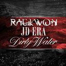 Raekwon x JD Era - Dirty Water (Freestyle) Artwork